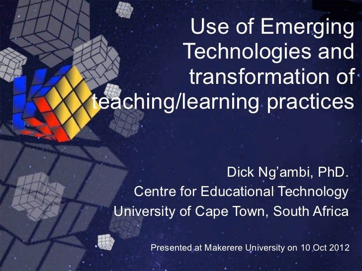 Use of Emerging         Technologies and          transformation ofteaching/learning practices                    Dick Ng'...