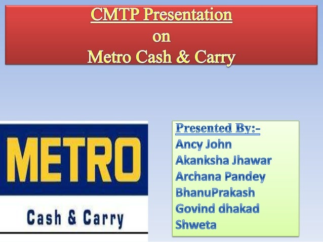 • Business Environment key dimension  grouped in PEST.• Metro C&C is an Internationally self-  service wholesale retailer....