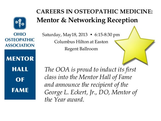 CAREERS IN OSTEOPATHIC MEDICINE:The OOA is proud to induct its firstclass into the Mentor Hall of Fameand announce the rec...