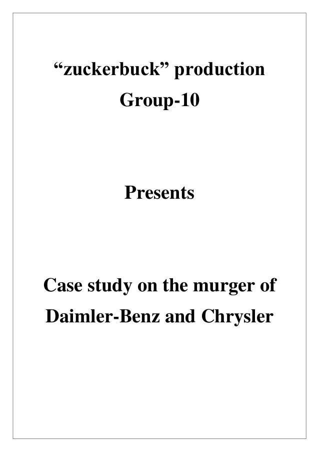 """zuckerbuck"" production Group-10 Presents Case study on the murger of Daimler-Benz and Chrysler"