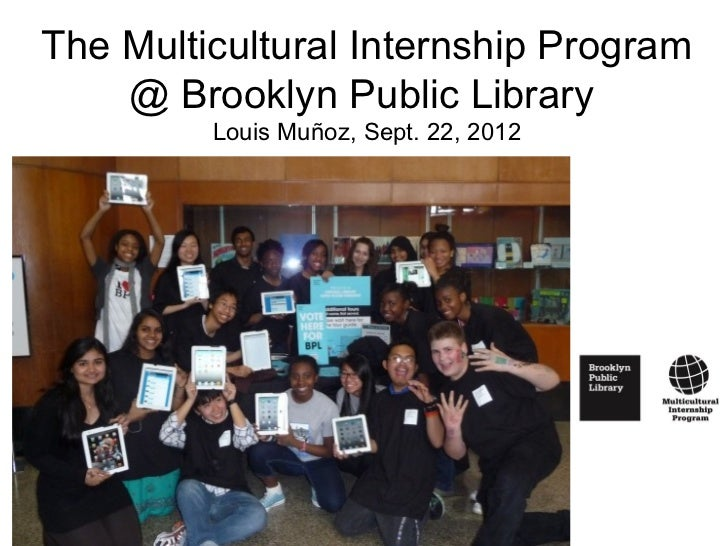 The Multicultural Internship Program    @ Brooklyn Public Library         Louis Muñoz, Sept. 22, 2012
