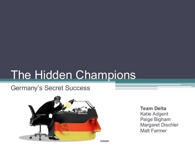 The Hidden Champions Germany's Secret Success Team Delta Katie Adgent Paige Bigham Margaret Dischler Matt Farmer