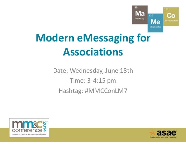 2014 ASAE Membership, Marketing & Communications Conference: Modern eMessaging for Associations