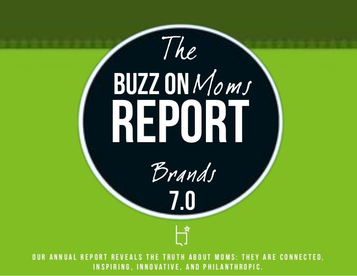 The                  Buzz on Moms                 Report                           Brands                            7.0Ou...