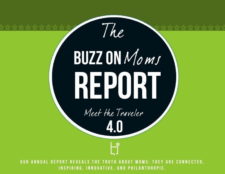 The                   Buzz on Moms                   Report                       Meet the Traveler                       ...