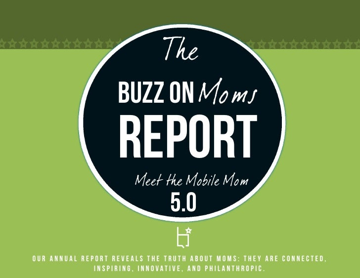The                   Buzz on Moms                   Report                       Meet the Mobile Mom                     ...