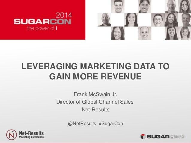 Leveraging Marketing Data to Gain More Revenue