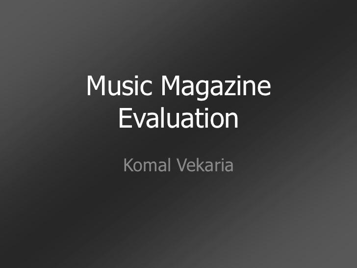 Music Magazine  Evaluation  Komal Vekaria