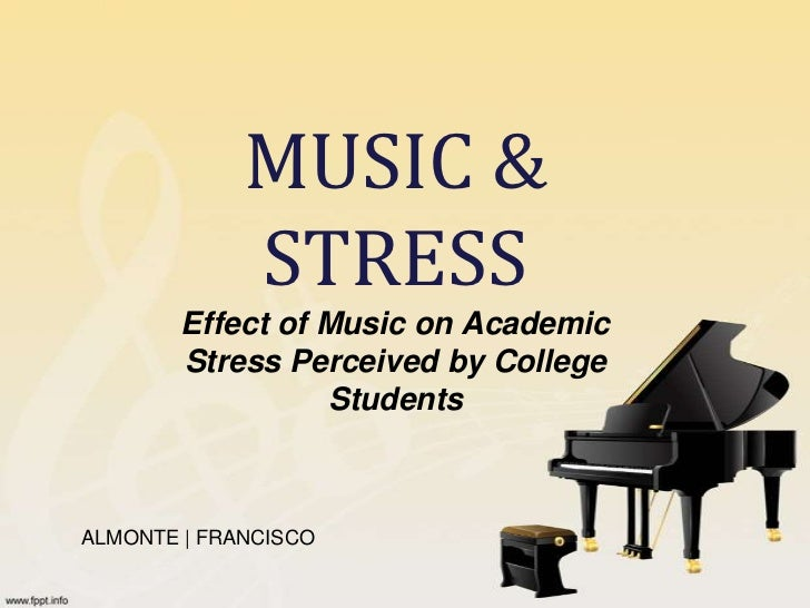 MUSIC &             STRESS        Effect of Music on Academic        Stress Perceived by College                  Students...