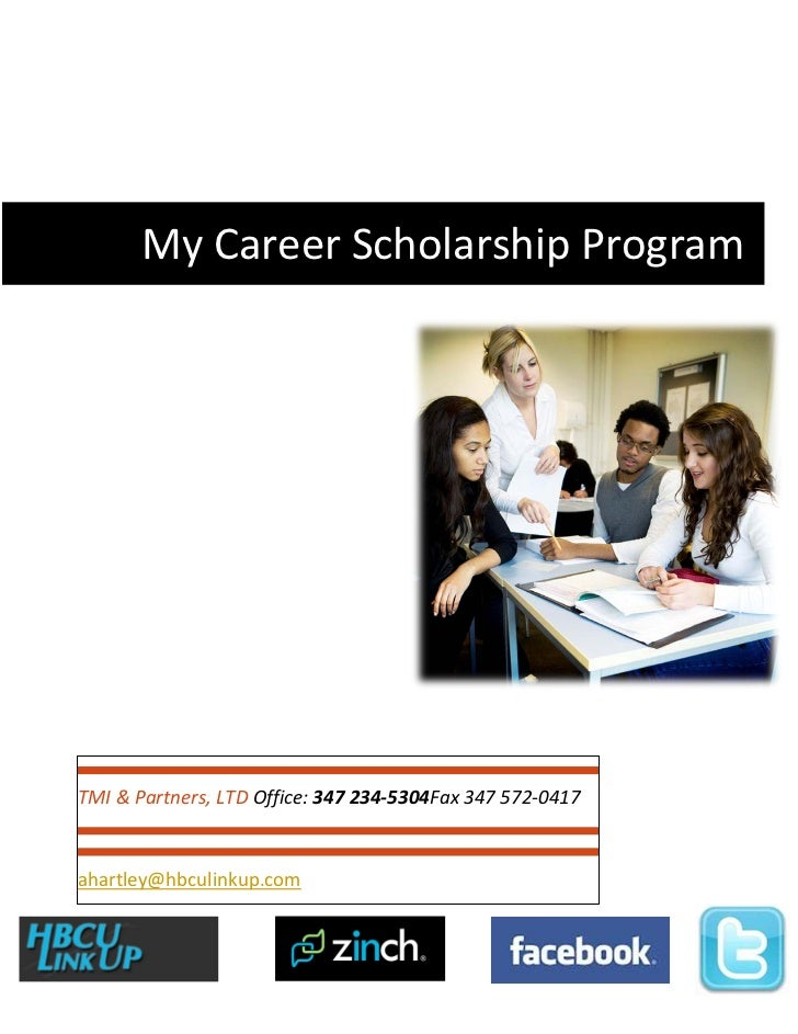 My Career Scholarship ProgramTMI & Partners, LTD Office: 347 234-5304Fax 347 572-0417ahartley@hbculinkup.com