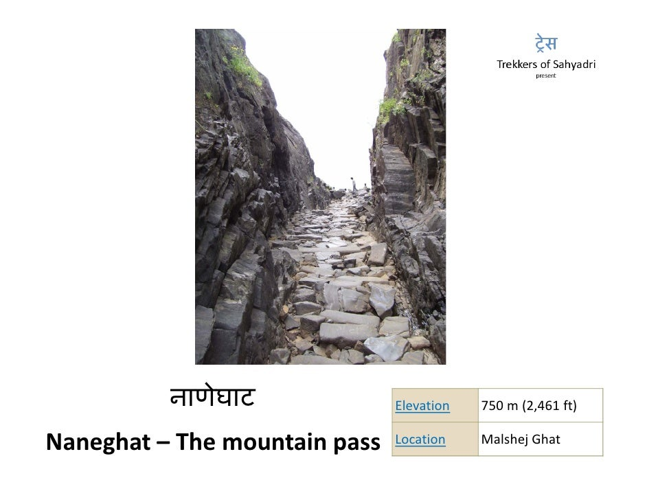 नाणेघाट                 ट              Elevation   750 m (2 461 ft)                                                m(2,46...