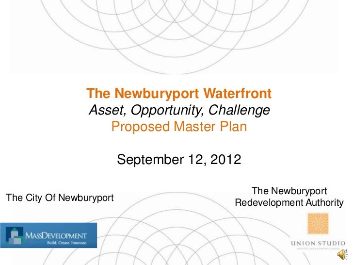 The Newburyport Waterfront                 Asset, Opportunity, Challenge                    Proposed Master Plan          ...