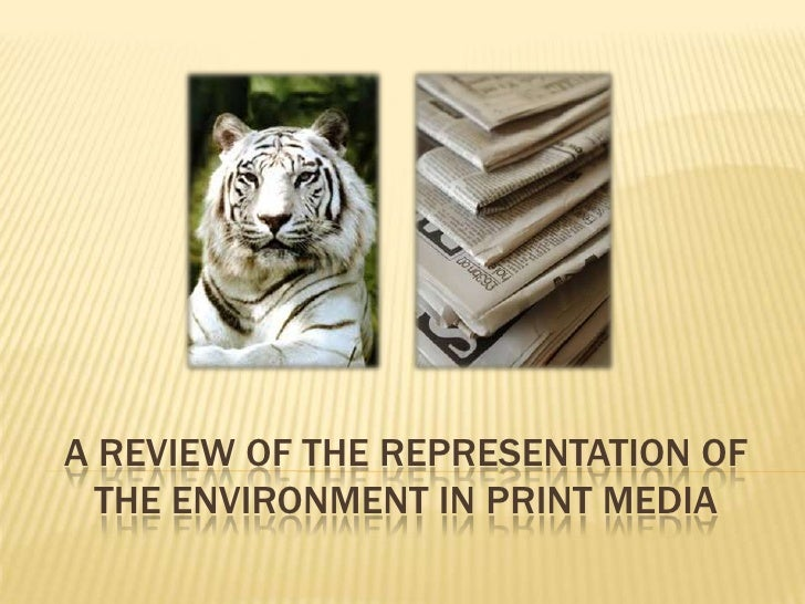 A review of the representation of the environment in print media<br />