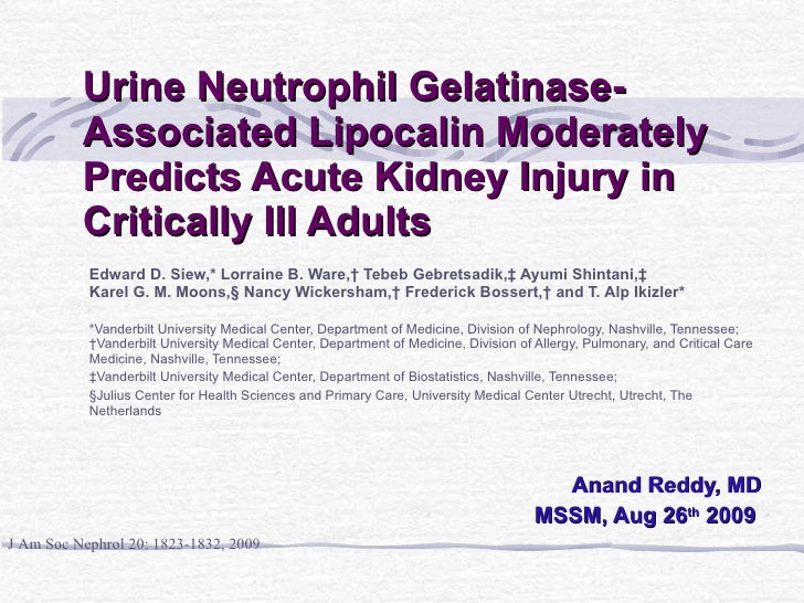 Urine Neutrophil Gelatinase-Associated Lipocalin Moderately Predicts Acute Kidney Injury in Critically Ill Adults Edward D...