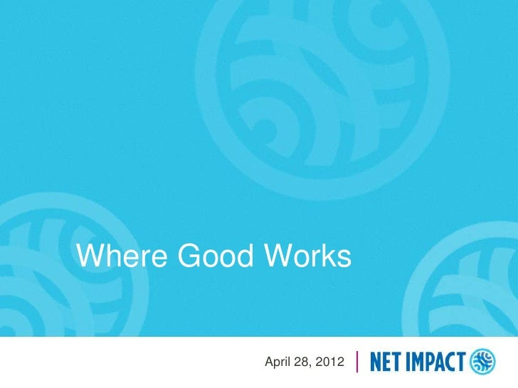 Where Good Works          April 28, 2012