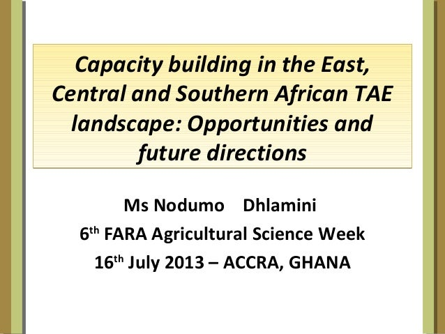 Capacity building in the East, Central and Southern African TAE landscape: Opportunities and future directions Capacity bu...