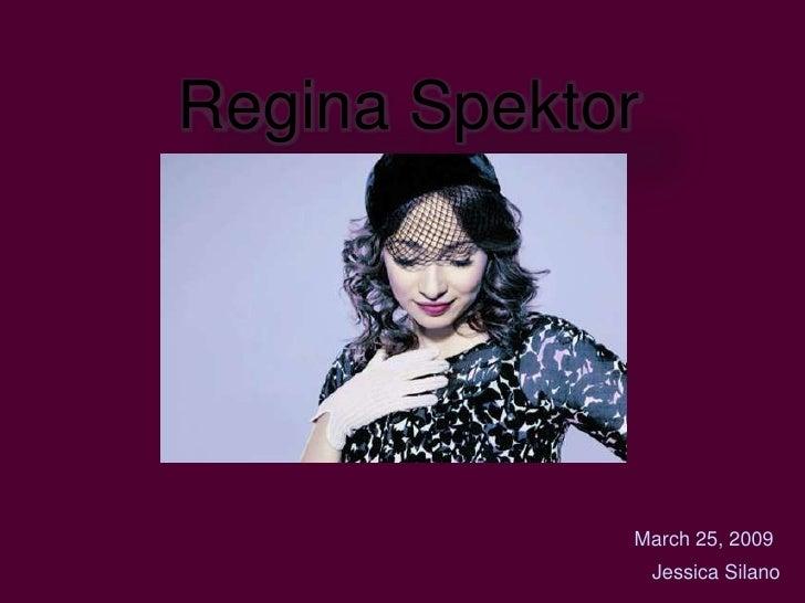Regina Spektor<br />March 25, 2009<br />Jessica Silano<br />