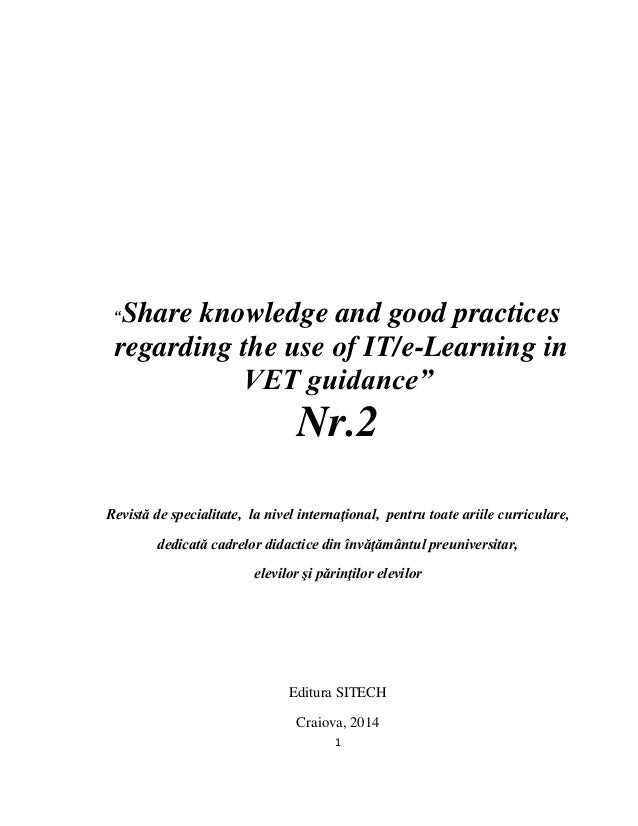 "1 ""Share knowledge and good practices regarding the use of IT/e-Learning in VET guidance"" Nr.2 Revistă de specialitate, la..."