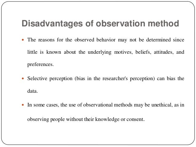 disadvantage of this method of observing