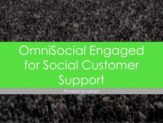 OmniSocial Engaged for Social Customer Support