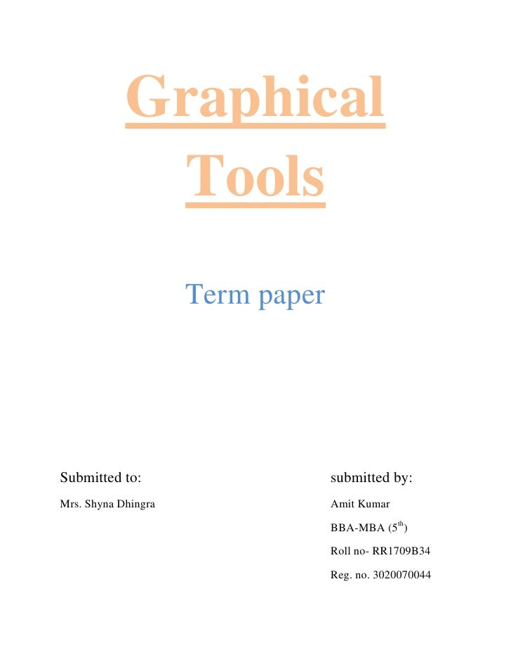 Graphical               Tools                      Term paper     Submitted to:                     submitted by: Mrs. Shy...