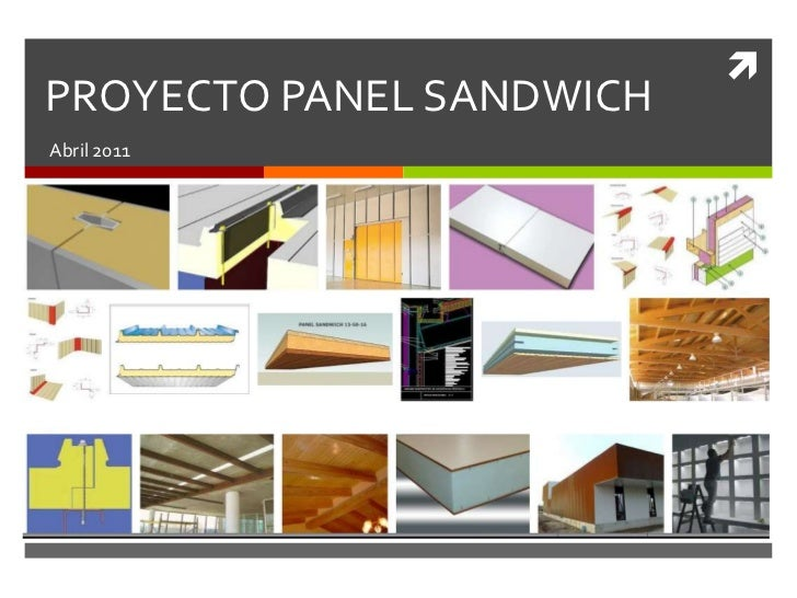 PROYECTO PANEL SANDWICH<br />Abril 2011<br />