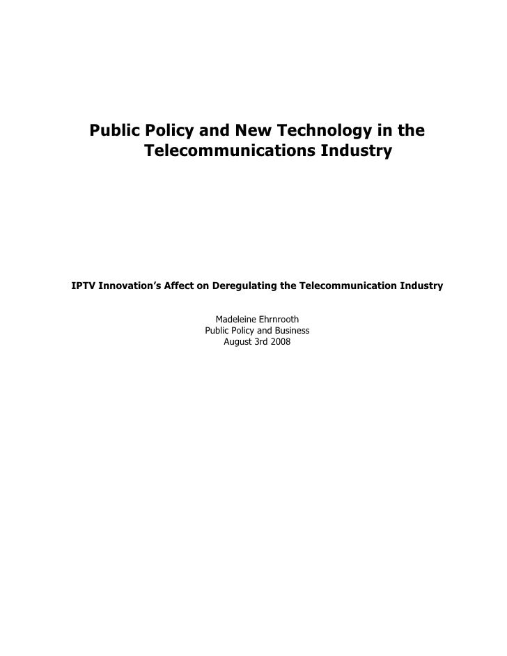 Public Policy and New Technology in the           Telecommunications Industry     IPTV Innovation's Affect on Deregulating...