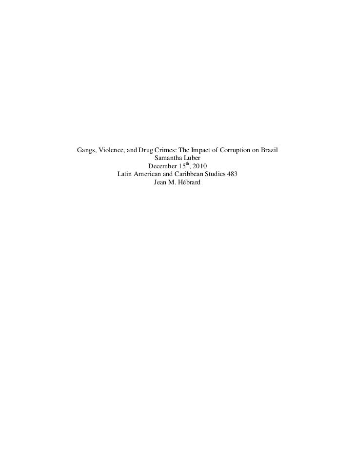 Gangs, Violence, and Drug Crimes: The Impact of Corruption on Brazil<br />Samantha Luber<br />December 15th, 2010<br />Lat...