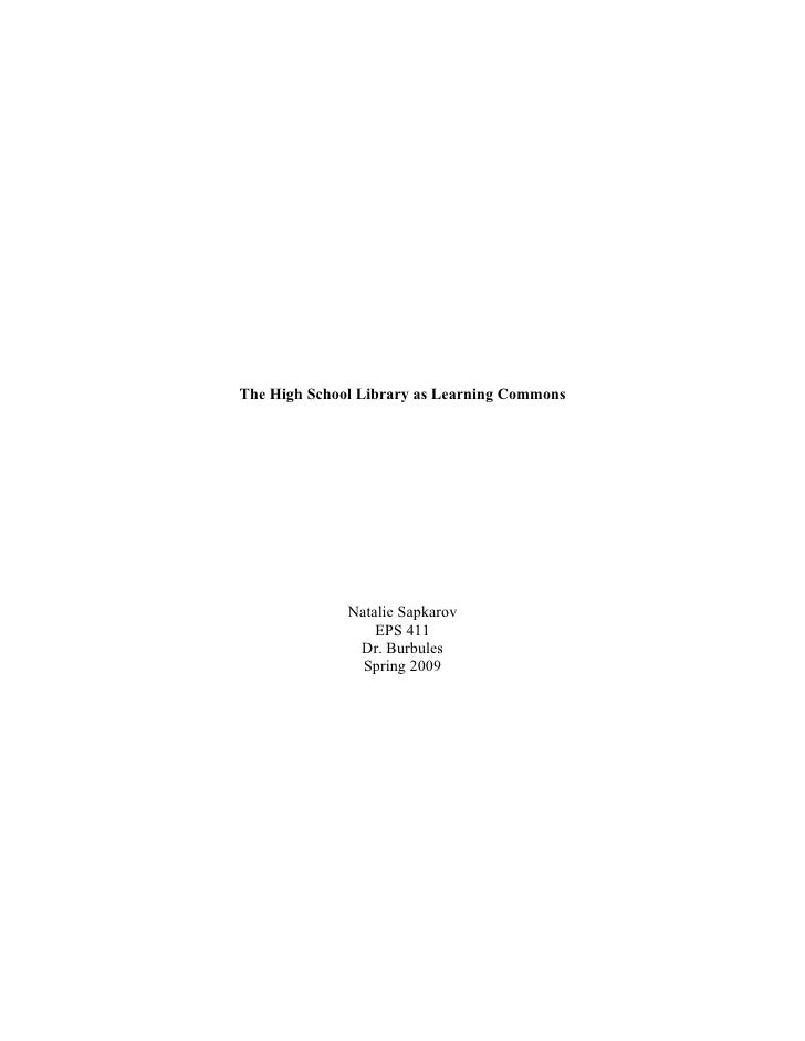 The High School Library as Learning Commons                   Natalie Sapkarov                   EPS 411                Dr...