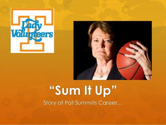 """Sum It Up"" Story of Pat Summits Career…"