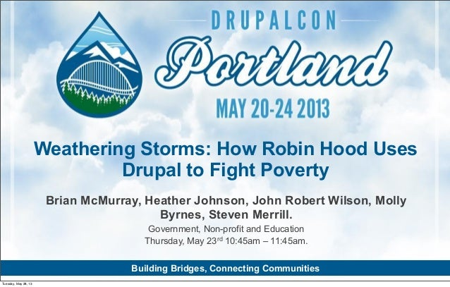 Weathering The Storm- How Robin Hood Foundation Uses Drupal to Fight Poverty in NYC