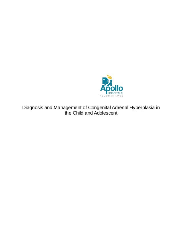 Diagnosis and Management of Congenital Adrenal Hyperplasia in the Child and Adolescent