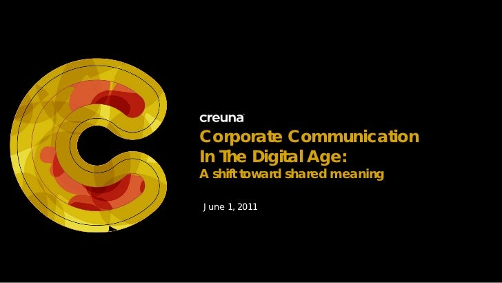 Corporate CommunicationIn The Digital Age:A shift toward shared meaningJune 1, 2011