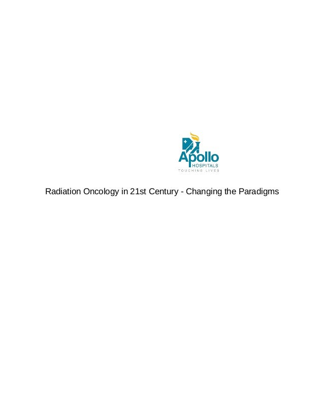 Radiation Oncology in 21st Century - Changing the Paradigms