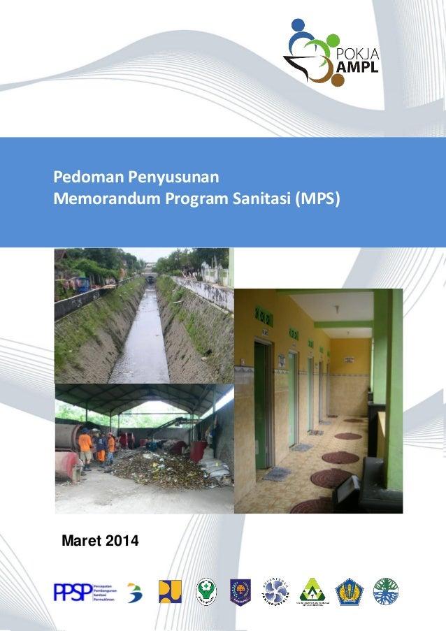 Pedoman Penyusunan MPS 1 Maret 2014 Pedoman Penyusunan Memorandum Program Sanitasi (MPS)
