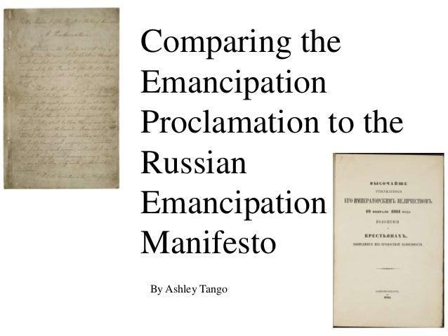Comparing theEmancipationProclamation to theRussianEmancipationManifestoBy Ashley Tango