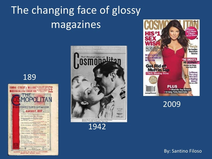 The changing face of glossy magazines<br />1897<br />2009<br />1942<br />By: Santino Filoso<br />