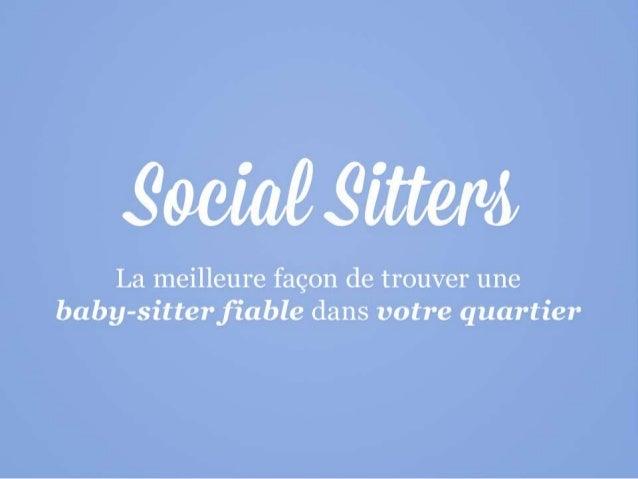 Social Sitters La meilleure façon de trouver unebaby-sitter fiable dans votre quartier.