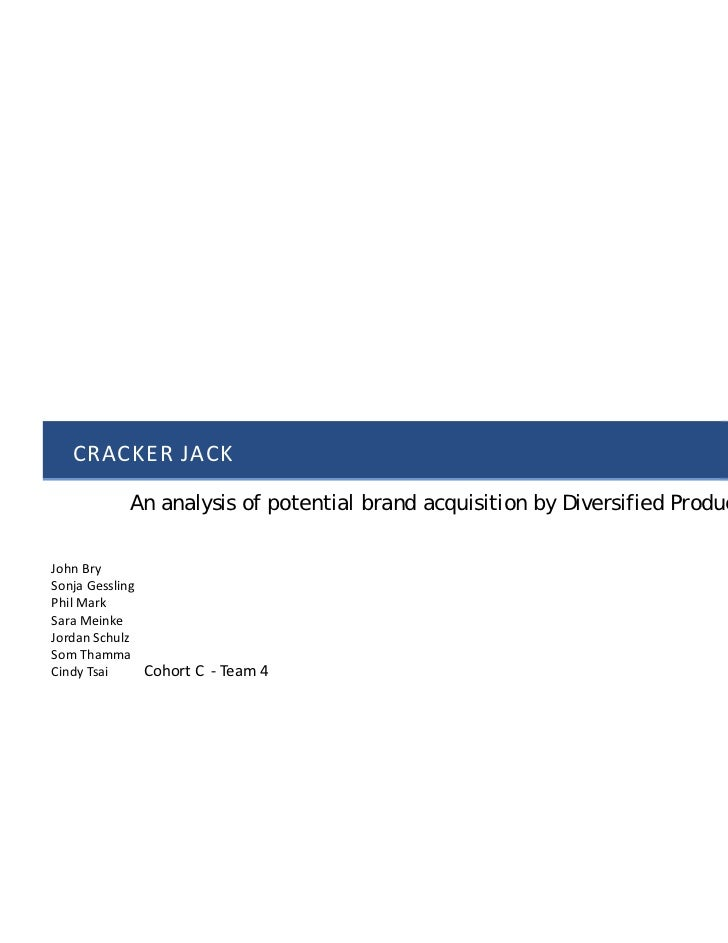 CRACKER JACK            An analysis of potential brand acquisition by Diversified Products CorporationJohn BrySonja Gessli...