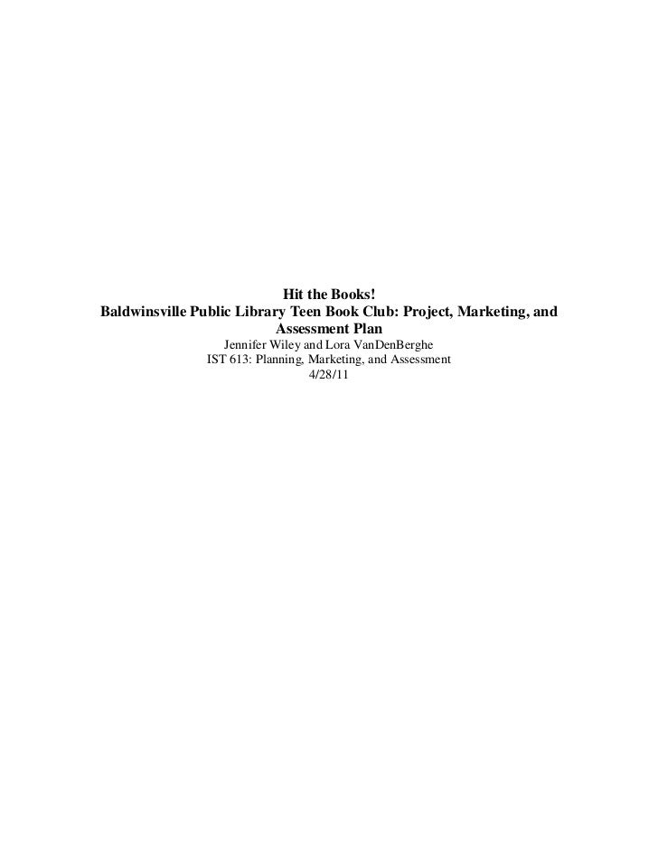 Hit the Books!Baldwinsville Public Library Teen Book Club: Project, Marketing, and                           Assessment Pl...