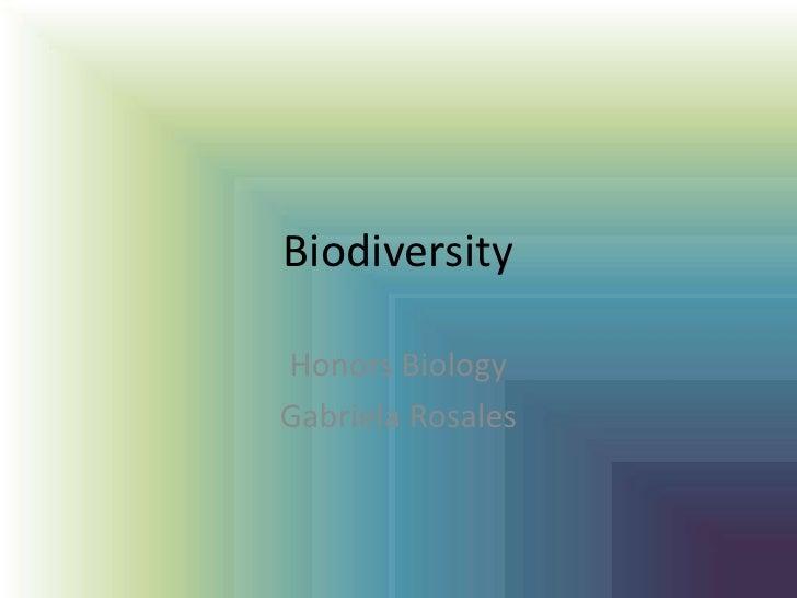 Biodiversity<br />Honors Biology<br />Gabriela Rosales<br />
