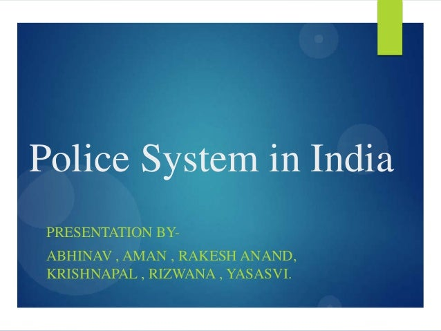 Police Sytem in India: good or bad