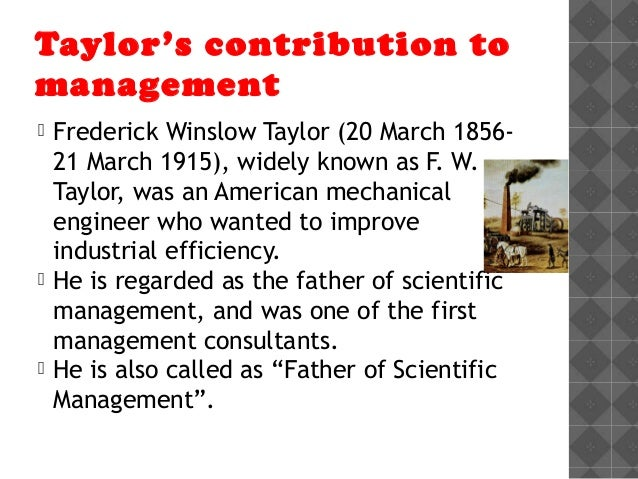 frederick taylor contribution of operation management Frederick winslow taylor (march 20, 1856 – march 21, 1915) was an.