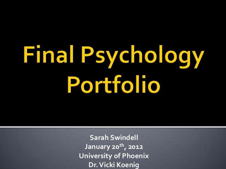 Sarah Swindell January 20th, 2012University of Phoenix  Dr. Vicki Koenig