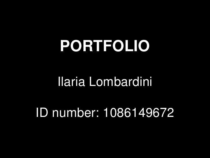 PORTFOLIO   Ilaria LombardiniID number: 1086149672