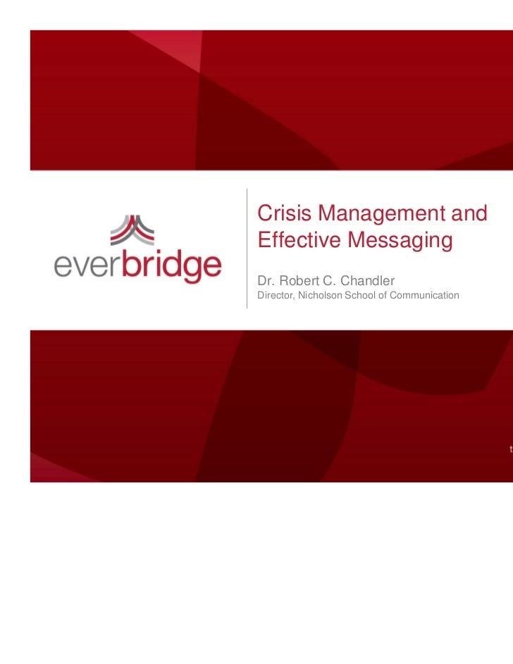 Crisis Management andEffective MessagingDr. Robert C. ChandlerDirector, Nicholson School of Communication