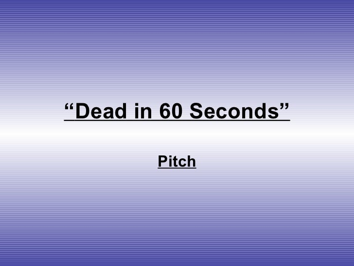 """"""" Dead in 60 Seconds"""" Pitch"""