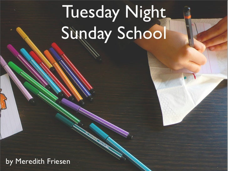 Tuesday Night                Sunday Schoolby Meredith Friesen