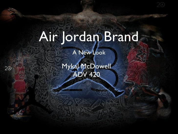 Air Jordan Brand      A New Look   Mykal McDowell      ADV 420