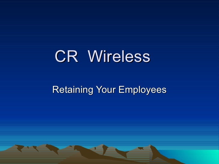 CR  Wireless Retaining Your Employees